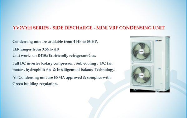 YV2VYH SERIES – SIDE DISCHARGE – MINI VRF CONDENSING UNIT